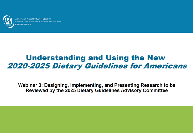 Designing, Implementing and Presenting Research to be Reviewed by the 2025 Dietary Guidelines Advisory Committee [ENG]